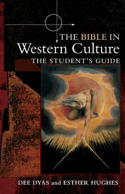 The Bible In Western Culture The Student's Guide by Esther Hughes, Dr. Dee Dyas