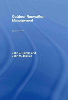Outdoor Recreation Management by John Pigram, Professor John Jenkins
