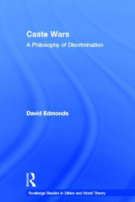 Caste Wars A Philosophy of Discrimination by David Edmonds