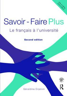 Savoir Faire Plus Le Francais a l'Universite by Geraldine Enjelvin