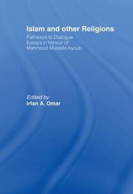 Islam and Other Religions Pathways to Dialogue by Irfan Omar