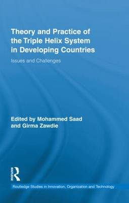 Theory and Practice of the Triple Helix Model in Developing Countries Issues and Challenges by Mohammed (University of the West of England, UK) Saad