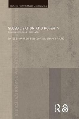 Globalisation and Poverty Channels and Policy Responses by Maurizio (World Bank, USA.) Bussolo