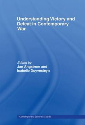 Understanding Victory and Defeat in Contemporary War by Jan (Swedish National Defence College, Stockholm, Sweden) Angstrom