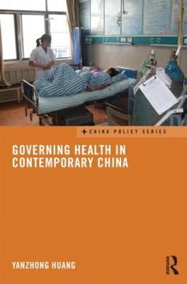 Governing Health in Contemporary China by Yanzhong (Seton Hall University, USA) Huang
