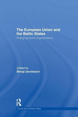 The European Union and the Baltic States Changing forms of governance by Bengt (Soedertoern University, Sweden) Jacobsson