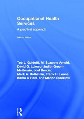 Occupational Health Services A Practical Approach by Tee L. (Medical Advisory Services, Maryland, USA) Guidotti, M. Suzanne (McGill University, Canada) Arnold, David G. (Me Lukcso
