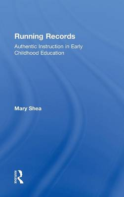 Running Records Authentic Instruction in Early Childhood Education by Mary (Canisius College, USA) Shea