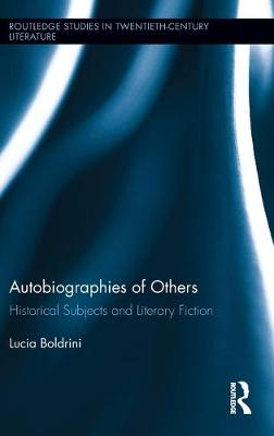 Autobiographies of Others Historical Subjects and Literary Fiction by Lucia (Goldsmiths, University of London, UK) Boldrini