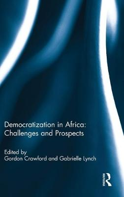 Democratization in Africa: Challenges and Prospects by Gordon Crawford