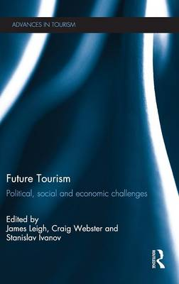 Future Tourism Political, Social and Economic Challenges by James (University of Nicosia, Cyprus) Leigh