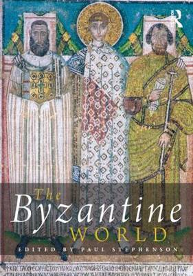 The Byzantine World by Paul Stephenson