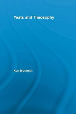 Yeats and Theosophy by Ken (LaGuardia Community College, The City University of New York, USA) Monteith