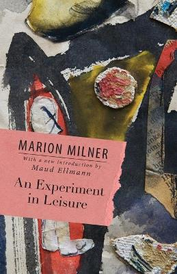 An Experiment in Leisure by Marion Milner