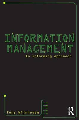 Information Management An Informing Approach by Fons (Twente University, the Netherlands) Wijnhoven