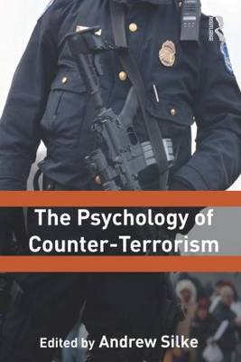 The Psychology of Counter-Terrorism by Andrew (University of East London, UK) Silke