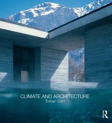 Climate and Architecture by Torben Dahl