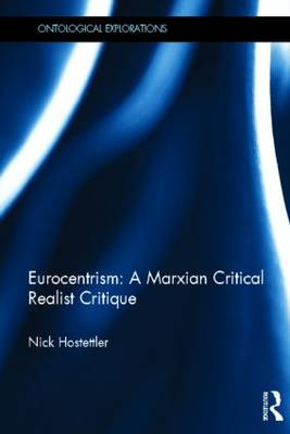 Eurocentrism A Marxian Critical Realist Critique by Nick Hostettler