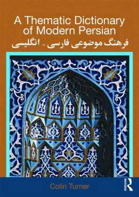 A Thematic Dictionary of Modern Persian by Colin Turner