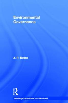 Environmental Governance by J. P. Evans