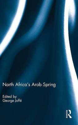 North Africa's Arab Spring by George Joffe