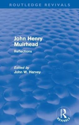 John Henry Muirhead Reflections by John W. Harvey