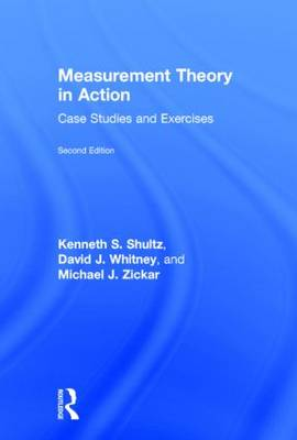 Measurement Theory in Action Case Studies and Exercises by Kenneth S. Shultz, David J. Whitney, Michael J. Zickar