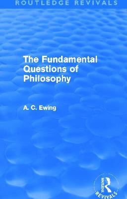 The Fundamental Questions of Philosophy by Alfred Cyril Ewing