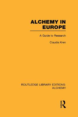 Alchemy in Europe A Guide to Research by Claudia Kren