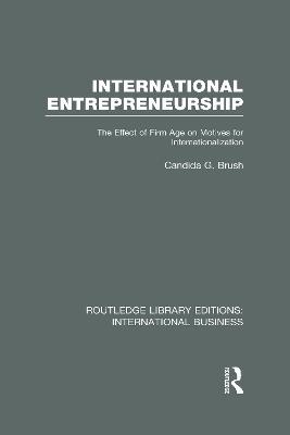 International Entrepreneurship The Effect of Firm Age on Motives for Internationalization by Candida G. Brush