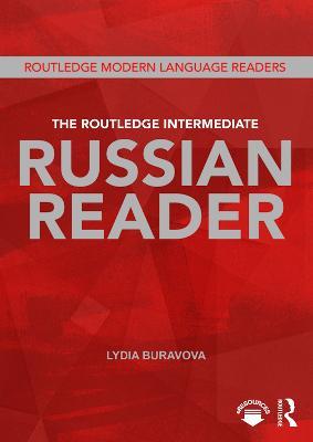 The Routledge Intermediate Russian Reader by Lydia (University College London, UK) Buravova