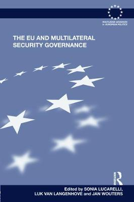 The EU and Multilateral Security Governance by Sonia Lucarelli