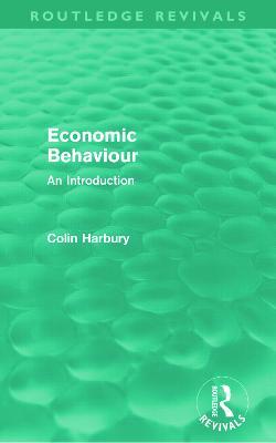 Economic Behaviour An Introduction by Colin Harbury
