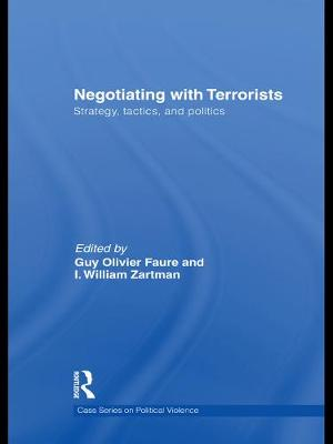 Negotiating with Terrorists Strategy, Tactics, and Politics by Guy Olivier (Sorbonne University, Paris, France) Faure, I. William (Johns Hopkins University, USA) Zartman