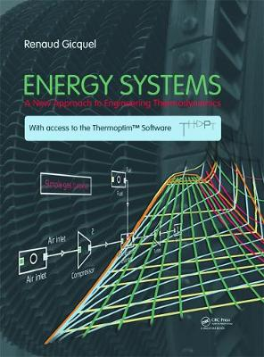 Energy Systems A New Approach to Engineering Thermodynamics by Renaud (Mines ParisTech, Paris, France) Gicquel