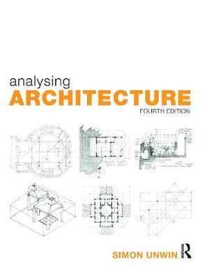 Analysing Architecture by Simon (University of Dundee, UK) Unwin