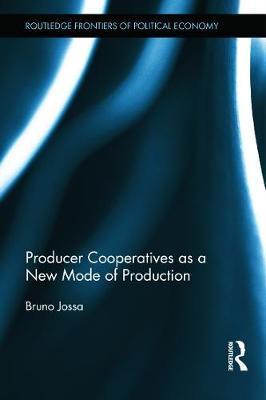 Producer Cooperatives as a New Mode of Production by Bruno (`Federico II' University, Naples, Italy) Jossa