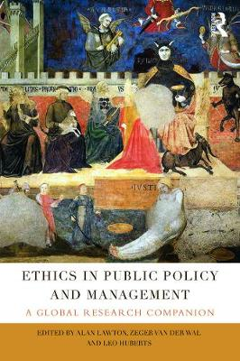 Ethics in Public Policy and Management A global research companion by Alan Lawton
