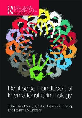 Routledge Handbook of International Criminology by Cindy J. Smith