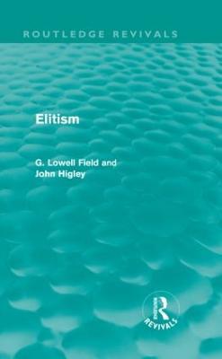 Elitism by G. Lowell Field, John Higley