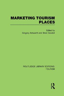 Marketing Tourism Places by Gregory Ashworth