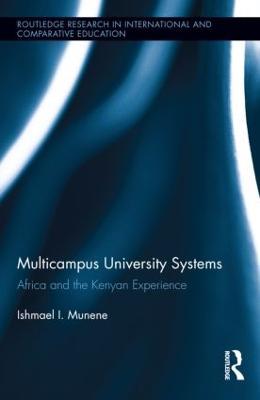 Multicampus University Systems Africa and the Kenyan Experience by Ishmael I. (Northern Arizona University, USA) Munene