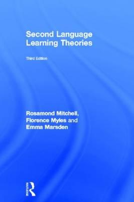 Second Language Learning Theories by Rosamond (University of Southampton, UK) Mitchell, Florence (University of Essex, UK) Myles, Emma (University of York, Marsden