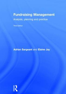 Fundraising Management Analysis, Planning and Practice by Adrian Sargeant, Elaine Jay