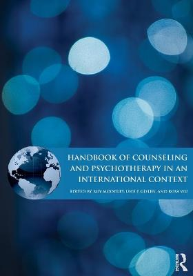 Handbook of Counseling and Psychotherapy in an International Context by Roy (Ontario Institute for Studies in Education, University of Toronto, Canada) Moodley