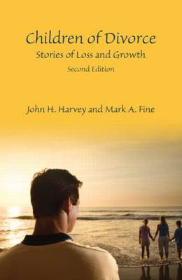 Children of Divorce Stories of Loss and Growth by John H. Harvey, Mark A. Fine