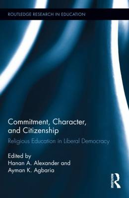 Commitment, Character, and Citizenship Religious Education in Liberal Democracy by Hanan A. (Haifa University, Israel) Alexander