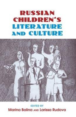 Russian Children's Literature and Culture by Marina (Illinois Wesleyan University, USA  Illinois Wesleyan University) Balina