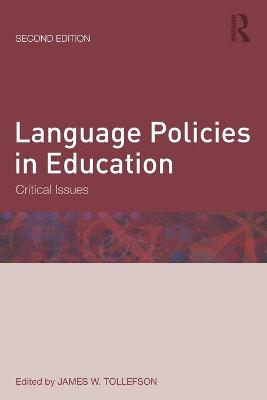 Language Policies in Education Critical Issues by James W. Tollefson