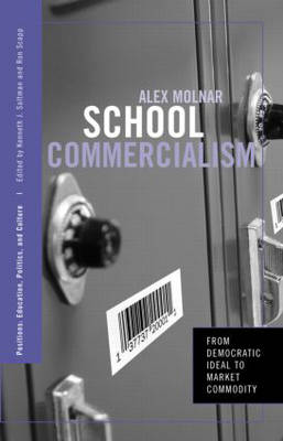 School Commercialism: From Democratic Ideal to Market Commodity by Alex Molnar